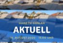 Harz TV Aktuell am 16. August 2020