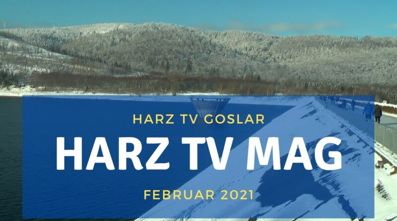 Harz TV MAGazin – Februar 2021
